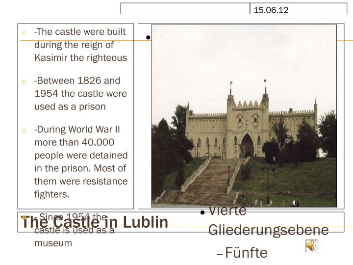 -The castle were built during the reign of Kasimir the righteous