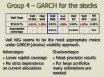 group 4 garch for the stocks