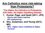 are catholics more risk taking than protestants