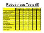 robustness tests ii