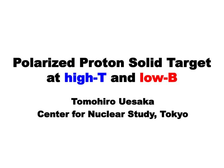 polarized proton solid target at high t and low b n.