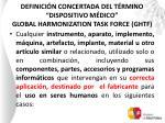 definici n concertada del t rmino dispositivo m dico global harmonization task force ghtf