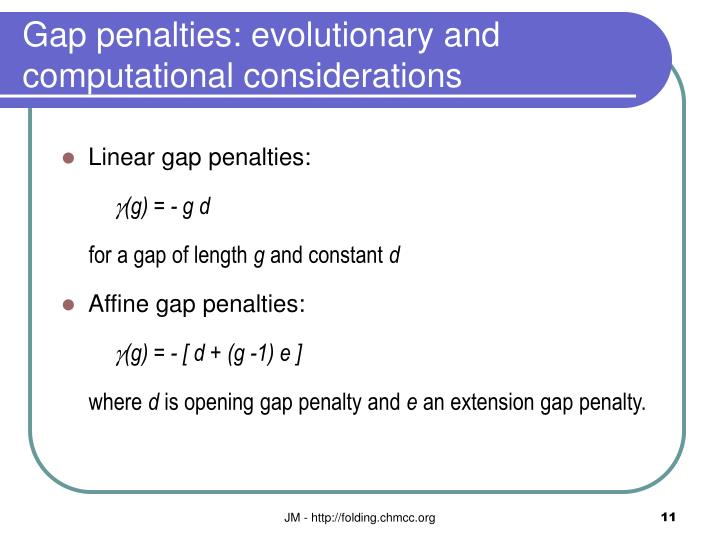 Gap penalties: evolutionary and computational considerations