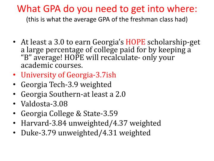 What GPA do you need to get into where: