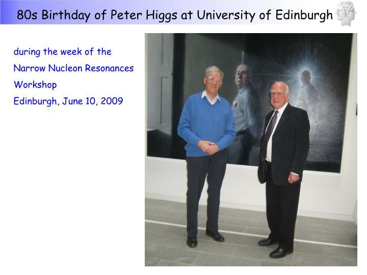 80s Birthday of Peter Higgs at University of Edinburgh