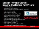 bentley oracle spatial serving customers for 8 years
