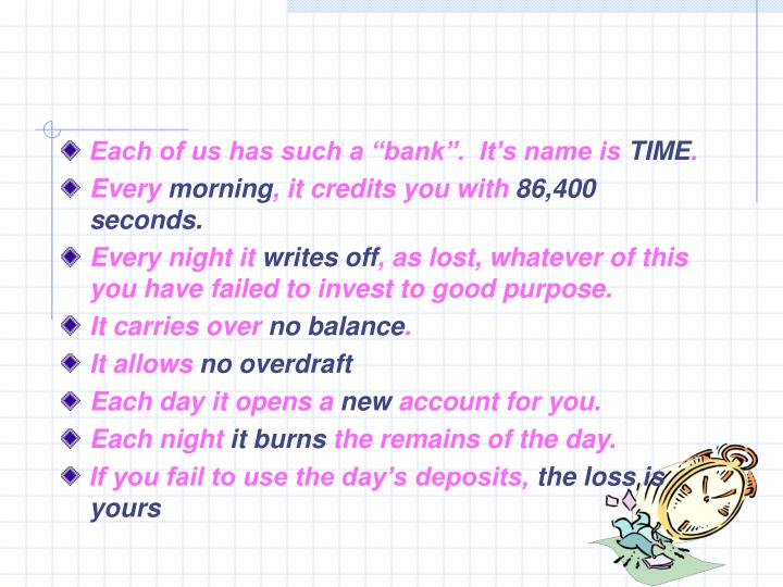 """Each of us has such a """"bank"""".  It's name is"""