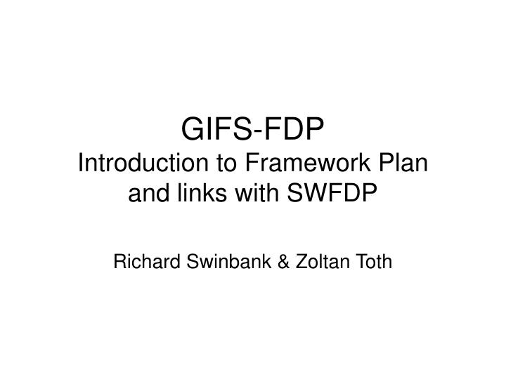 Gifs fdp introduction to framework plan and links with swfdp