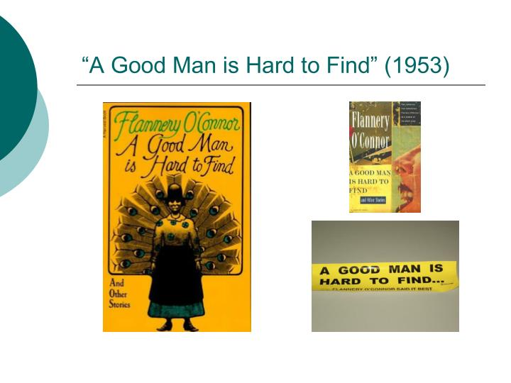 A Good Man Is Hard To Find PowerPoint Presentation