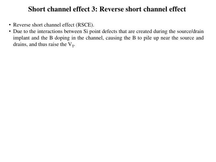 Short channel effect 3: Reverse short channel effect