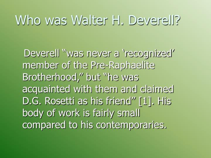 Who was walter h deverell