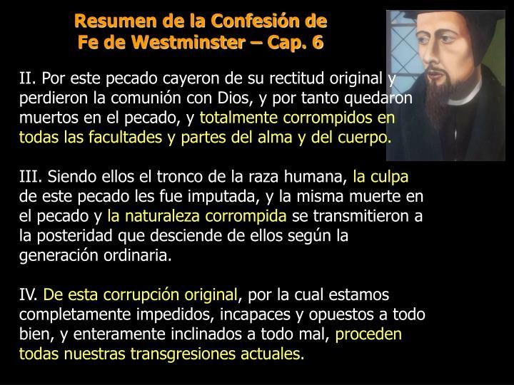 Resumen de la Confesión de                     Fe de Westminster – Cap. 6