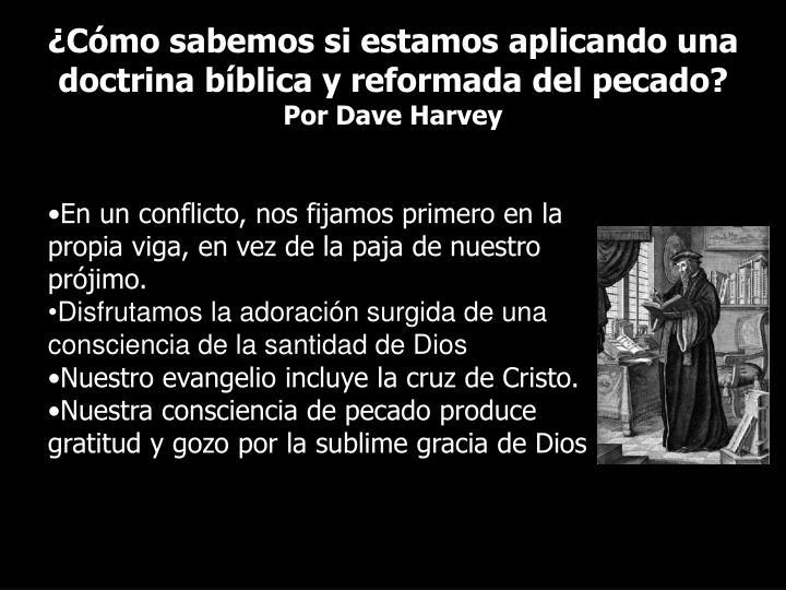 ¿Cómo sabemos si estamos aplicando una doctrina bíblica y reformada del pecado?