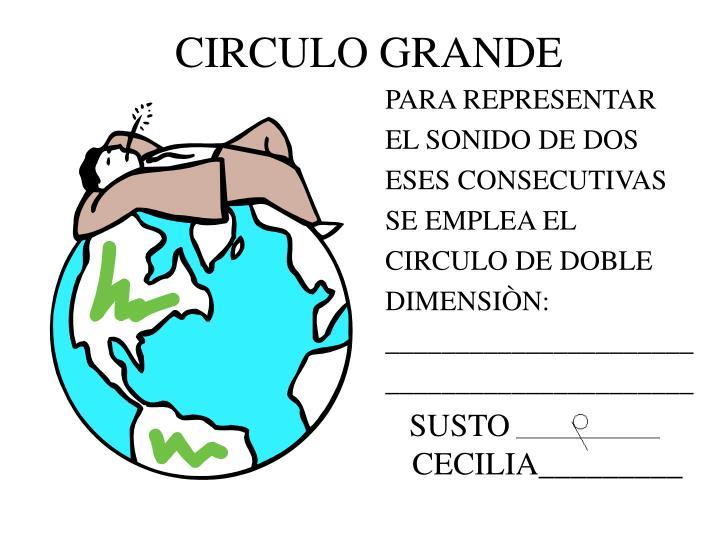 CIRCULO GRANDE