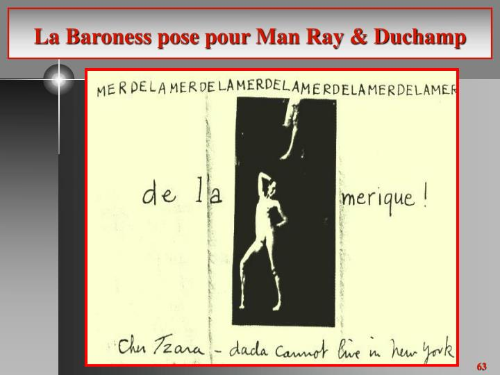 La Baroness pose pour Man Ray & Duchamp