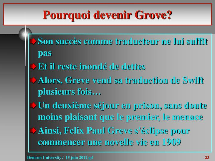 Pourquoi devenir Grove?