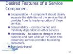 desired features of a service component