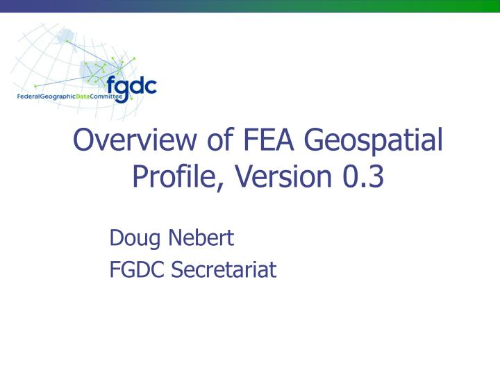 overview of fea geospatial profile version 0 3
