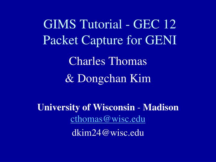 gims tutorial gec 12 packet capture for geni n.