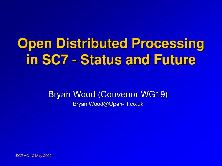 Open Distributed Processing in SC7 - Status and Future