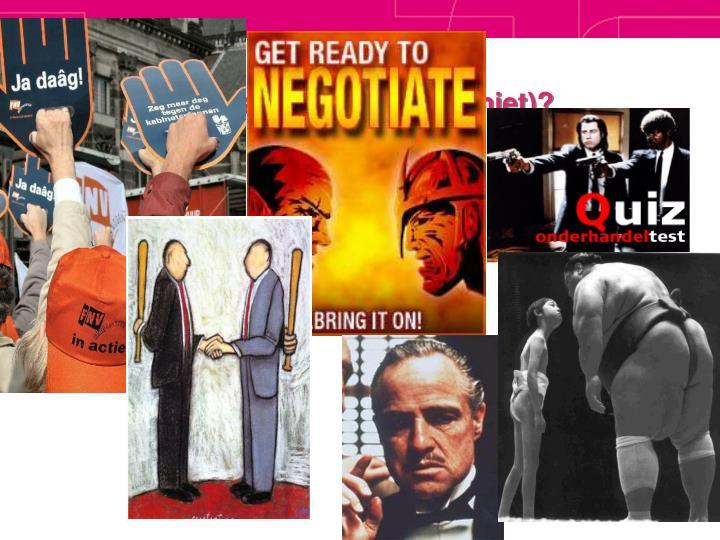 Wat is onderhandelen (niet)?