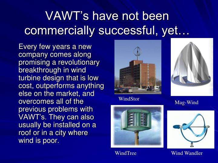 VAWT's have not been commercially successful, yet…