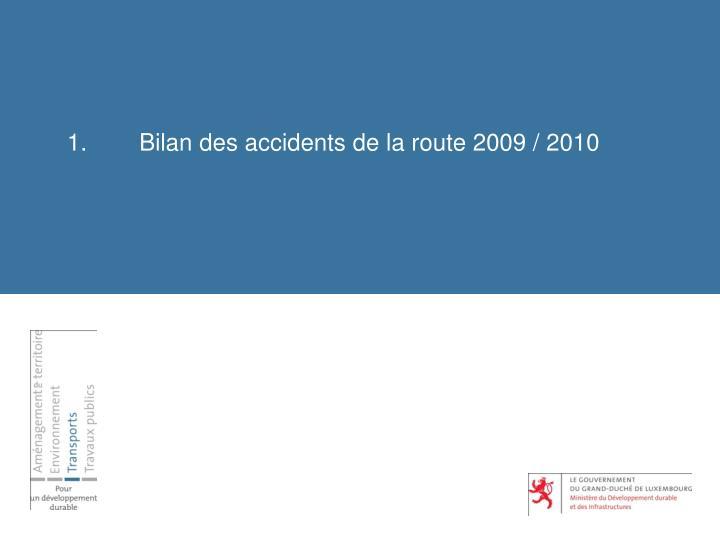 1 bilan des accidents de la route 2009 2010