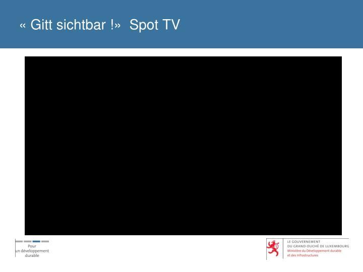 «Gitt sichtbar !»  Spot TV