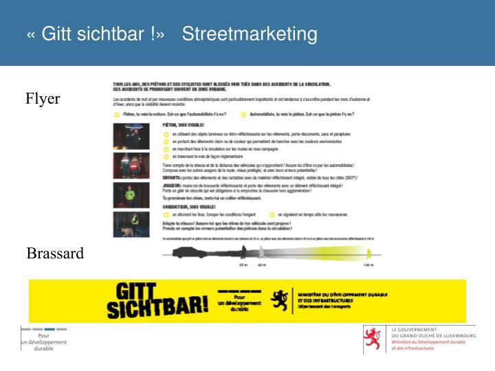 «Gitt sichtbar !»   Streetmarketing