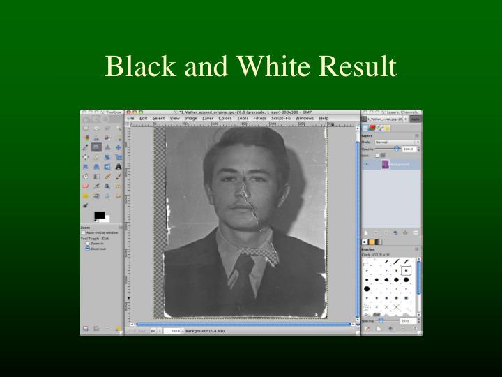 Black and White Result