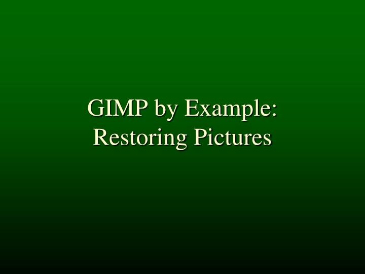 Gimp by example restoring pictures