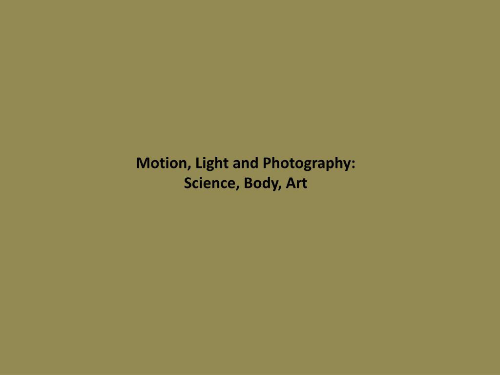 Ppt Motion Light And Photography Science Body Art Powerpoint Presentation Id 4148393