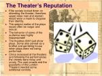 the theater s reputation
