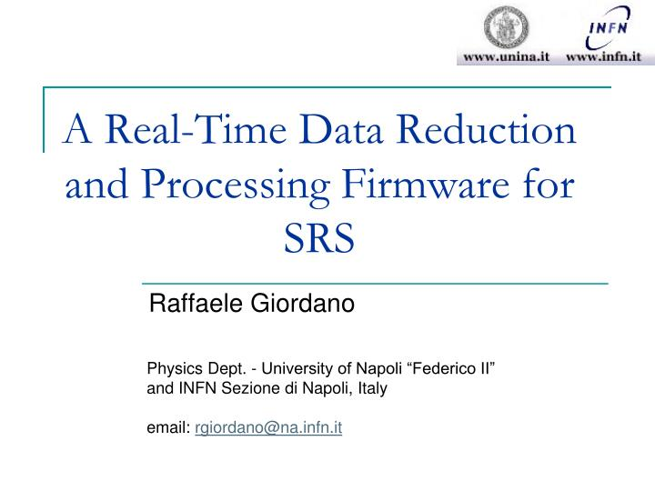 a real time data reduction and processing firmware for srs n.