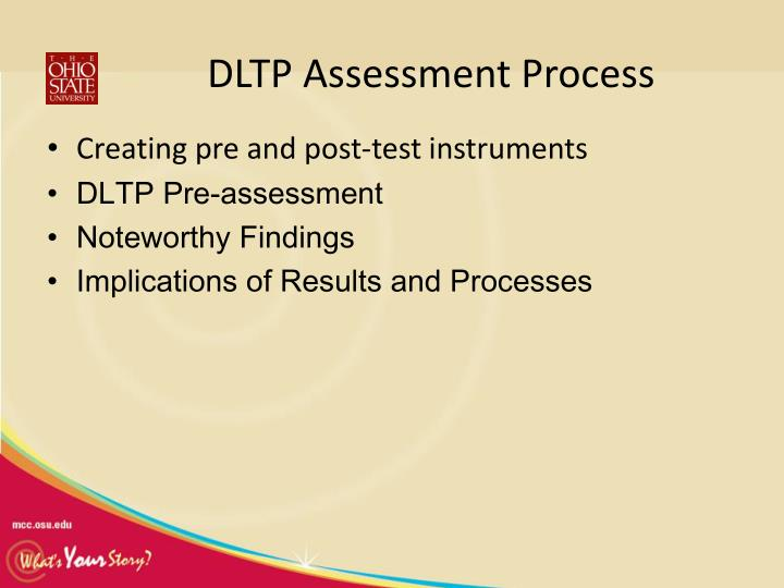 DLTP Assessment Process