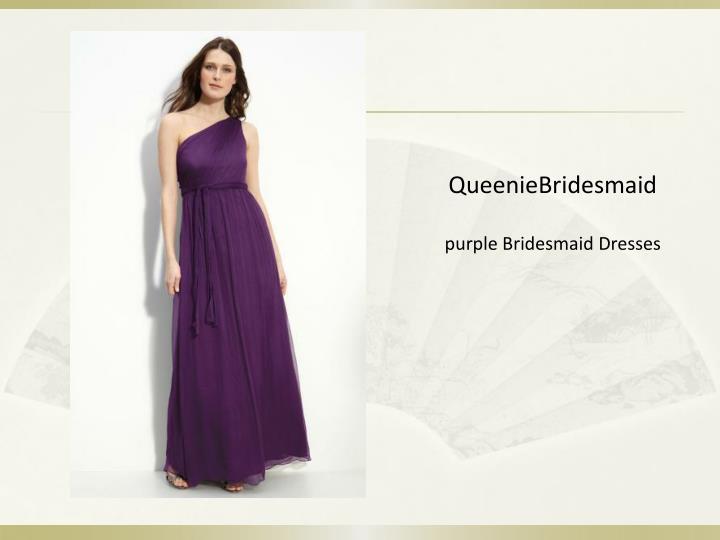 QueenieBridesmaid