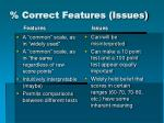 correct features issues