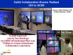 calit2 collaboration rooms testbed uci to ucsd