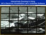 interactively zooming in using uic s electronic visualization lab s juxtaview software