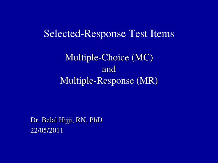 selected response test items multiple choice mc and multiple response mr n.