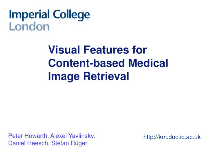 visual features for content based medical image retrieval
