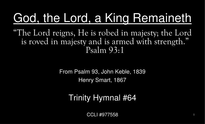 God the lord a king remaineth