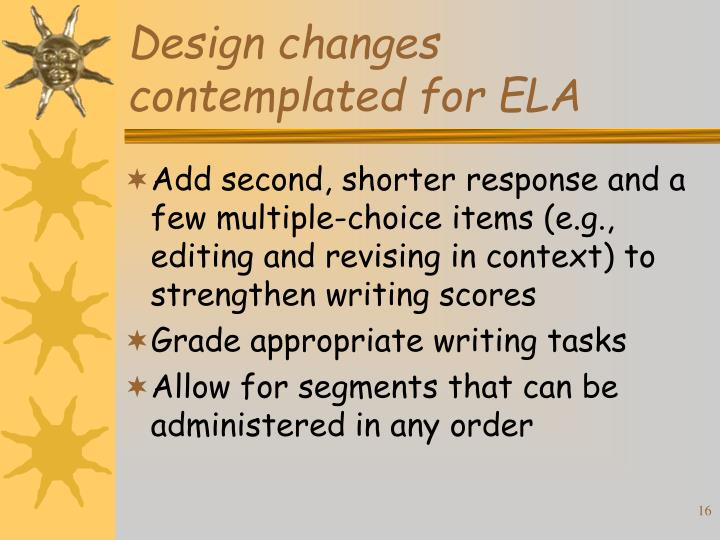 Design changes contemplated for ELA