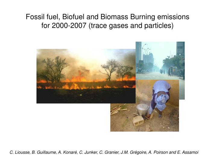 fossil fuel biofuel and biomass burning emissions for 2000 2007 trace gases and particles n.