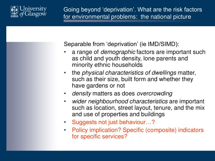 Going beyond 'deprivation'. What are the risk factors for environmental problems:  the national picture