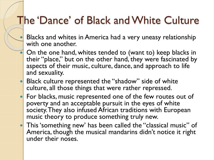 The 'Dance' of Black and White Culture