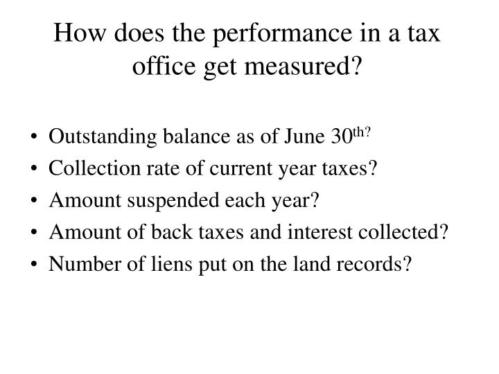 How does the performance in a tax office get measured?