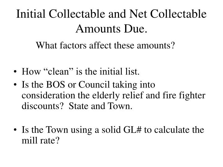 Initial Collectable and Net Collectable Amounts Due.