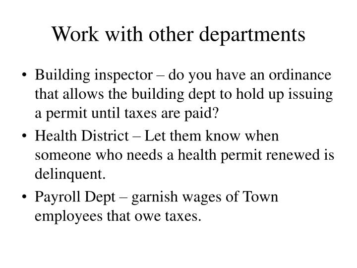 Work with other departments