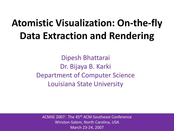 atomistic visualization on the fly data extraction and rendering n.